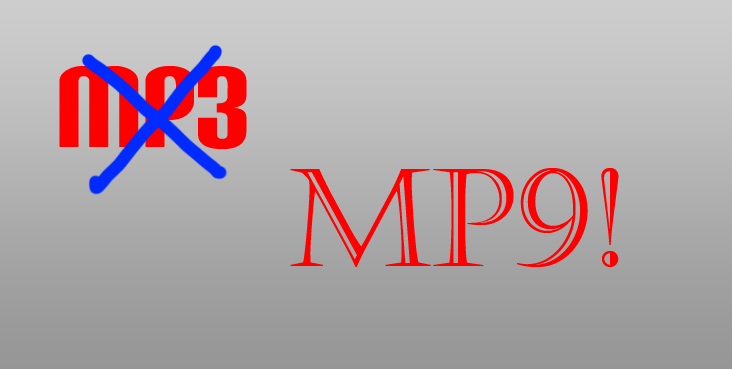 MT9 - A new Audio File Format that may take MP3s to another level!